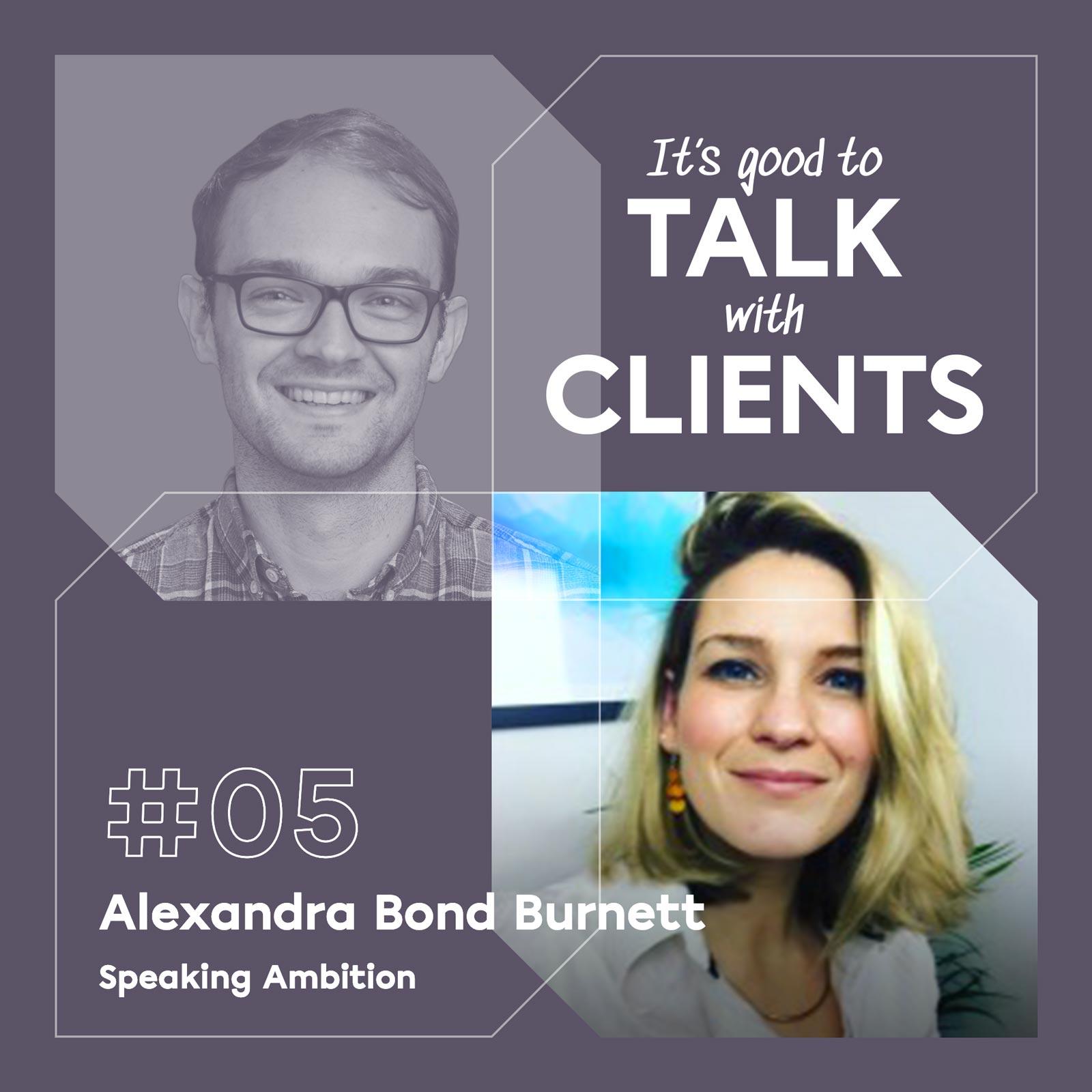 It's good to talk with... Alexandra Bond Burnett